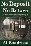 No Deposit No Return: Carter Peterson Mystery Series Book 3
