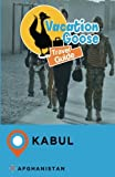 Vacation Goose Travel Guide Kabul Afghanistan