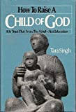 How to Raise a Child of God, Tara Singh, 1555310095