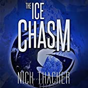 The Ice Chasm: Harvey Bennet Thrillers, Book 3 | Nick Thacker