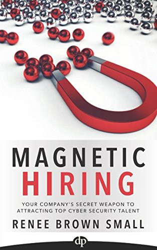 Magnetic Hiring: Your Company's Secret Weapon to Attracting Top Cyber Security Talent pdf epub