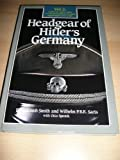 Headgear of Hitler's Germany, Jill Halcomb and Wim H. Saris, 0912138475