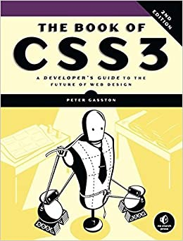 The Book of CSS3: A Developer's Guide to the Future of Web Design by Peter Gasston (2014-11-13)
