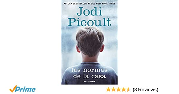Amazon.com: Las normas de la casa: Una novela (Atria Espanol) (Spanish Edition) (9781476728360): Jodi Picoult: Books