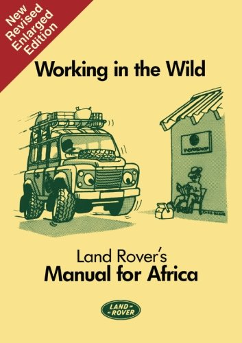Working in the Wild: Land Rover's Manual for Africa (Working in the Wild: Manual for Africa) by Brooklands Books