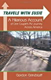 Travels With Susie: A Hilarious Account of One Couple's RV Journey Across America
