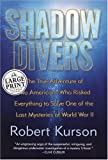 Shadow Divers, Robert Kurson, 0375433872