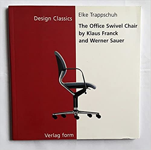 Book The Office Swivel Chair by Klaus Frank and Werner Sauer (Design Classics)