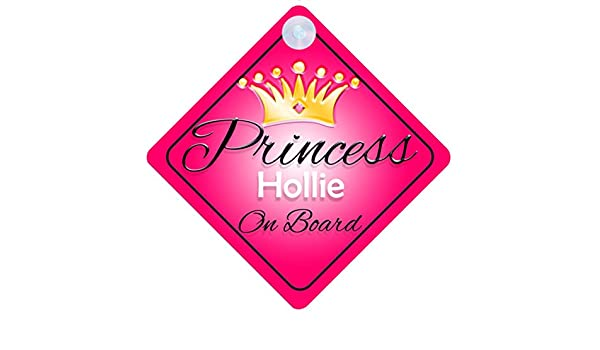 Princess Hollie On Board Personalised Girl Car Sign Child Gift 001