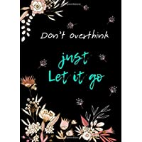 Don't Overthink Just Let It Go: 5x7 Password Book Organizer Large Print with Tabs | Floral Design Black