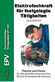 Elektrofachkraft für festgelegte Tätigkeiten: Theorie und Praxis für alle gewerblich-technischen Berufe  in Handwerk und Industrie