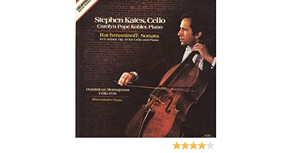 Stephen Kates - Carolyn Pope Kobler / Rachmaninoff: Sonata in G-minor, Op.  19 for Cello and Piano by Stephen Kates (1981-05-04) - Amazon.com Music