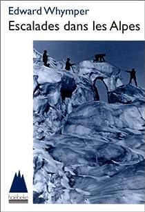 Escalades dans les Alpes par Whymper