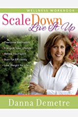 Scale Down--Live it Up Wellness Workbook Paperback