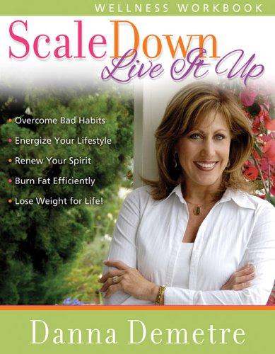 Scale Down--Live it Up Wellness Workbook PDF