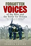 Forgotten Voices of the Blitz and the Battle For B: A New History in the Words of the Men and Women on Both Sides