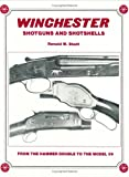 Winchester Shotguns and Shotshells, Ronald W. Stadt, 0960498222
