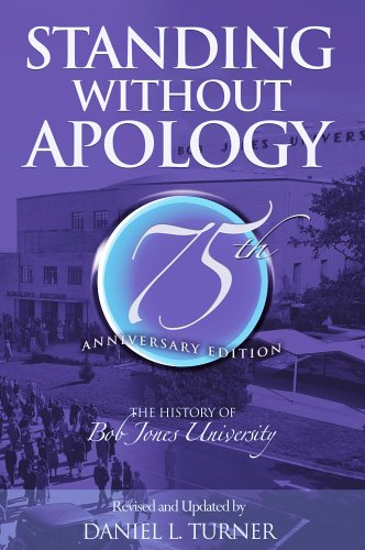 Standing Without Apology: The History of Bob Jones University