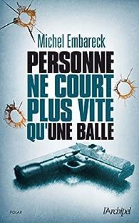 Personne ne court plus vite qu'une balle par Michel Embareck