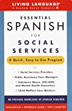 Essential Spanish for Social Services (Living Language Complete Courses)