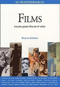 Films : Les plus grands films du XXe siècle par Nicolaus Schröder