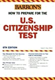 How to Prepare for the U. S. Citizenship Test, Gladys E. Alesi, 0764123793