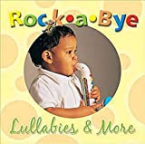 Rock-a-Bye Lullabies and More