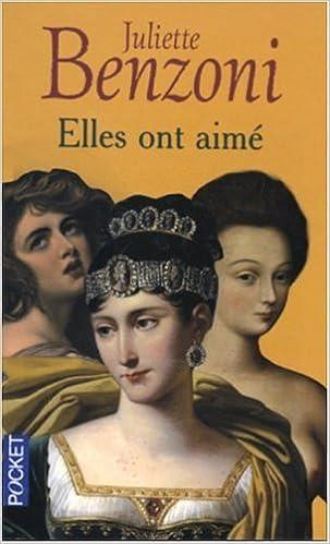 Amazon Fr Elles Ont Aime Juliette Benzoni Livres