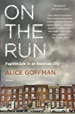 Image of On the Run: Fugitive Life in an American City