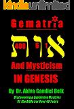 Gematria And Mysticism IN GENESIS (Journey Through Genesis Book 1)