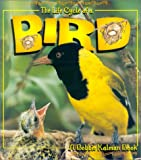 The Life Cycle of a Bird, Bobbie Kalman and Kathryn Smithyman, 0778706842