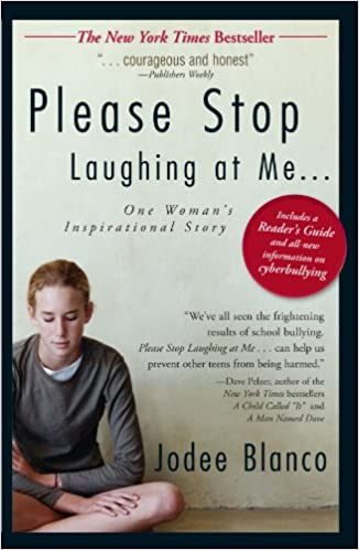 Please Stop Laughing at Me: One Woman's Inspirational Story: Jodee Blanco:  0045079509863: Amazon.com: Books