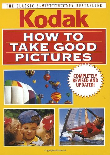 How to Take Good Pictures, Revised Edition