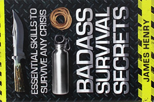 Badass Survival Secrets: Essential Skills to Survive Any - Equipment Gear Spy