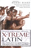 X-Treme Latin: All the Latin You Need to Know for Survival in the 21st Century