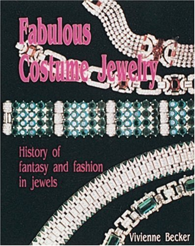 Fabulous Costume Jewelry: History of Fantasy and Fashion in Jewels - Precious Little Treasures