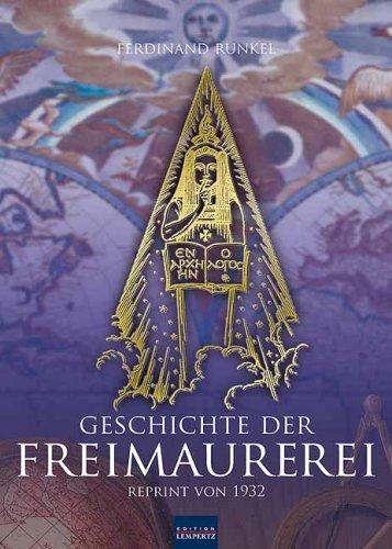 Geschichte der Freimaurerei: Reprint von 1932