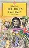 La Bicyclette bleue (7) Cuba libre !  1955-1959 par Deforges