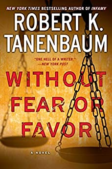 Without Fear or Favor: A Novel (A Butch Karp-Marlene Ciampi Thriller Book 29) by [Tanenbaum, Robert K.]