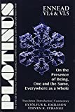 PLOTINUS Ennead VI.4 and VI.5: On the Presence of Being, One and the Same, Everywhere as a Whole: Translation with an Introduction and Commentary (The Enneads of Plotinus)