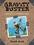 Gravity Buster: Journal #2 of a Cardboard Genius (Journals of a Cardboard Genius)