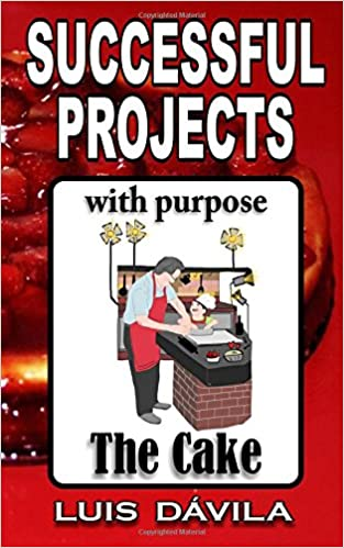 Book The cake: Successful projects with purpose