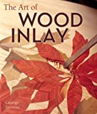 The Art of Wood Inlay: Projects & Patterns