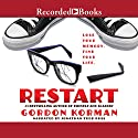 Restart Audiobook by Gordon Korman Narrated by Jonathan Todd Ross, Laura Knight Keating, Ramon de Ocampo, Andy Paris, Suzy Jackson, Graham Halstead, John Kroft