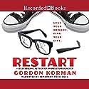 Restart Audiobook by Gordon Korman Narrated by Jonathan Todd Ross, Laura Knight Keating, Ramon de Ocampo, Andy Paris, Suzy Jackson, Graham Halstead, John Kroft
