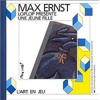 MAX ERNST PRÉSENTE UNE JEUNE FILLE