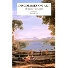 Discourses on Art: New edition (The Paul Mellon Centre for Studies in British Art)