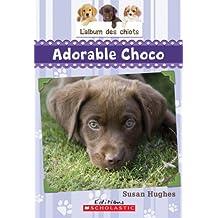 L'album des chiots : N° 1 - Adorable Choco