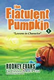 The Flatulent Pumpkin: First Steps Publishing (Magical Pumpkin)