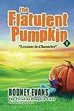 The Flatulent Pumpkin: First Steps Publishing (Magical Pumpkin)
